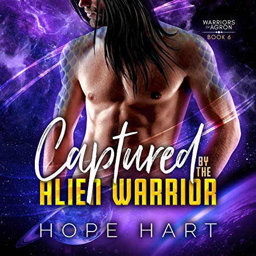 Captured by the Alien Warrior Audiobook By Hope Hart cover art