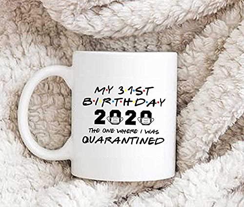 N\A 31 cumpleaños 2020 Uno Donde me pusieron en cuarentena Mug CafeTaza Crema CafeTaza Regalo de cumpleaños MUGREEVA Taza