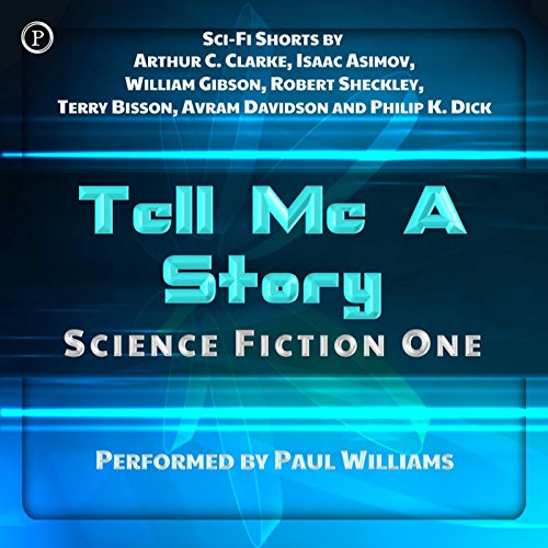 Tell Me a Story     Science Fiction One              By:                                                                                                                                 Arthur C. Clarke,                                                                                        William Gibson,                                                                                        Isaac Asimov,                   and others                          Narrated by:                                                                                                                                 uncredited                      Length: 1 hr and 19 mins     126 ratings     Overall 3.4