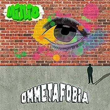 Ommetafobia