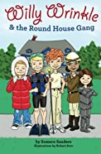 Willy Wrinkle and the Round House Gang (Volume 1)