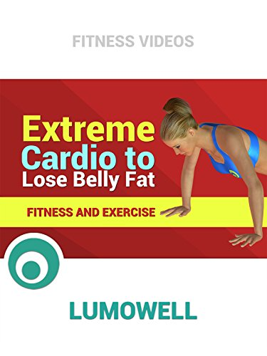 Extreme Cardio to Lose Belly Fat - Fitness and Exercise