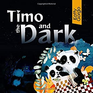 Timo and the Dark: Short Bedtime Story For Children Afraid of the Dark, ages 2-5. Good Night book
