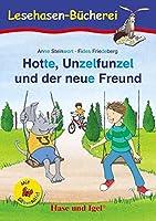 Hotte, Unzelfunzel und der neue Freund / Silbenhilfe: Schulausgabe