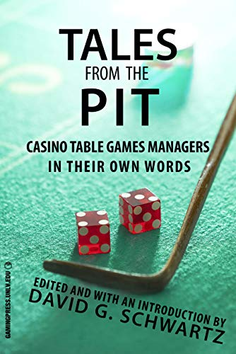 Tales from the Pit: Casino Table Games Managers in Their Own Words (English Edition)