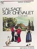 L'Alsace sur chevalet : le Bas-Rhin (French Edition)