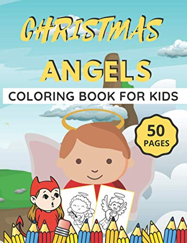 Christmas Angels Coloring Book for Kids: Great Pages Designs of Beautiful Angels To Coloring for Preschool and Toddlers