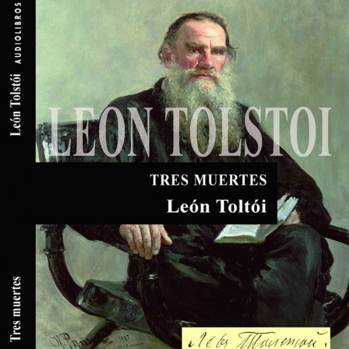 Tres muertes [Three Deaths] Audiobook By León Tolstói cover art
