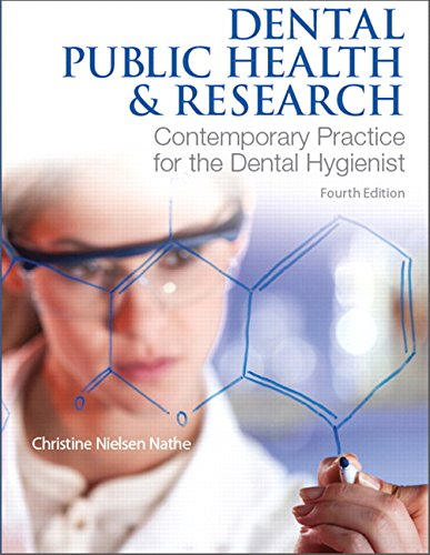 Compare Textbook Prices for Dental Public Health and Research 4 Edition ISBN 9780134255460 by Nathe, Christine