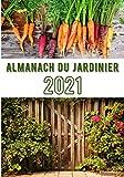 Almanach du jardinier 2021 potager en permaculture: le jardin mois par mois dans cet almanach pour jardinier en permaculture