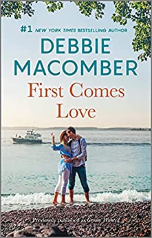 First Comes Love (From This Day Forward Book 1) by [Debbie Macomber]