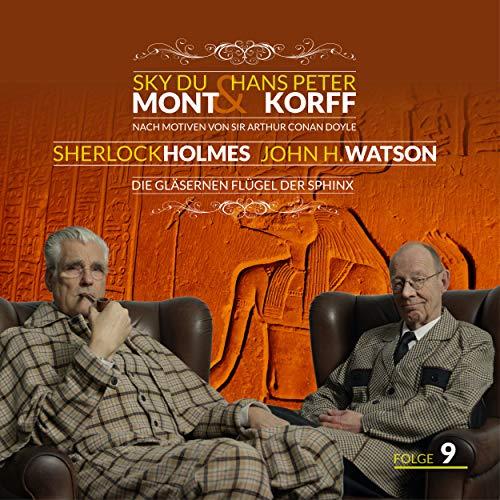 Sherlock Holmes und Dr. Watson Teil 9 - Die gläsernen Flügel der Sphinx Teil 23