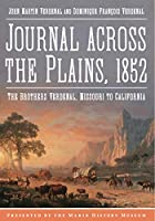 Journal Across the Plains, 1852: The Brothers Verdenal, Missouri to California (America Through Time)
