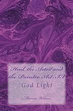 Heal the Artist and the Painter Art IX: God Light