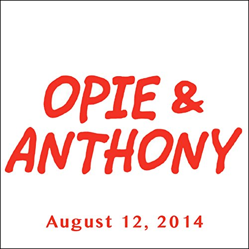 Opie & Anthony, Bobby Slayton, Mike Bocchetti, Christopher Knight, and Trevor Noah, August 12, 2014 audiobook cover art