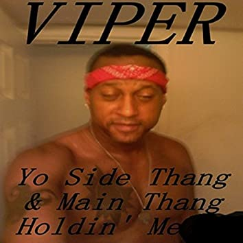 Yo Side Thang & Main Thang Holdin' Me