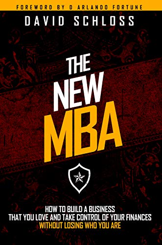 The New MBA: How to Build a Business That You Love and Take Control of Your Finances Without Losing Who You Are