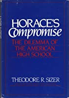 Horace's Compromise: Dilemma of the American High School