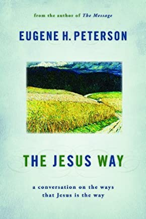 The Jesus Way: A Conversation on the Ways That Jesus Is the Way (English Edition)