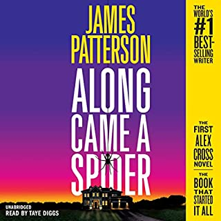 Along Came a Spider     25th Anniversary Edition              Written by:                                                                                                                                 James Patterson                               Narrated by:                                                                                                                                 Taye Diggs                      Length: 11 hrs and 1 min     4 ratings     Overall 4.8