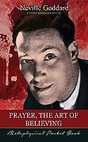 Prayer, The Art of Believing ( Metaphysical Pocket Book )