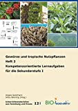 Gewürze und tropische Nutzpflanzen Heft 2: Kompetenzorientierte Lernaufgaben für die Sekundarstufe I