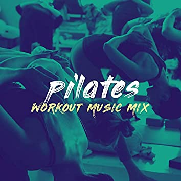 Pilates Workout Music Mix 2018 - Top 100 Hits, Multi BPM Workout Mix Perfect for Toning, Yoga, Pilates and Balance Workouts