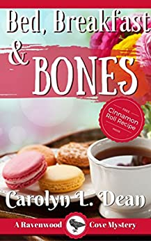 BED, BREAKFAST, and BONES: A Ravenwood Cove Cozy Mystery (book 1) by [Carolyn L. Dean]