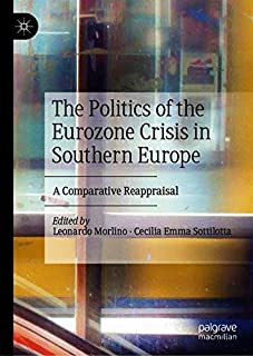 The Politics of the Eurozone Crisis in Southern Europe: A Comparative Reappraisal