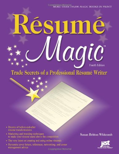 Resume Magic, 4th Ed: Trade Secrets of a Professional Resume Writer (Resume Magic: Trade Secrets ...