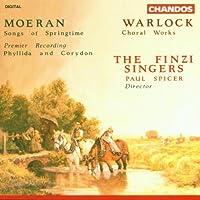 Moeran: Songs of Springtime; Warlock: Choral Works by Moeran (2013-05-03)