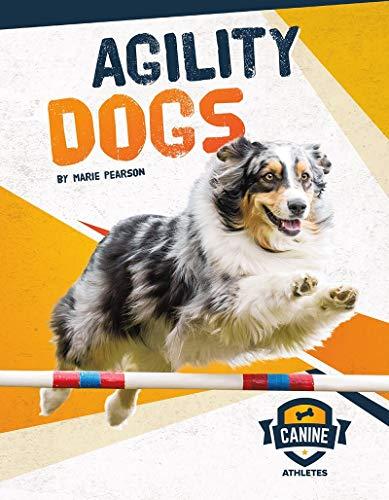 Agility Dogs (Canine Athletes)
