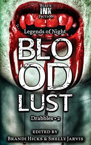 Bloodlust: Drabbles 2 (Legends of Night) (English Edition)