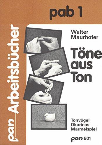 MAURHOFER WALTER; TOENE AUS TON - TONVOEGEL OKARINAS MARMELSPIEL - PAB 1; BUCH