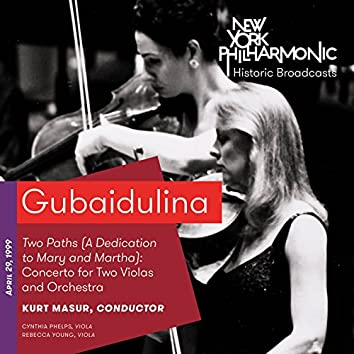 Gubaidulina: Two Paths (A Dedication to Mary and Martha): Concerto for Two Violas and Orchestra  (Recorded 1999)
