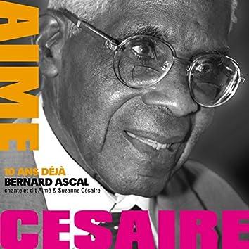 Bernard Ascal chante et dit Aimé et Suzanne Césaire (10 ans déjà)