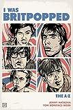 I Was Britpopped: The A-Z of Britpop
