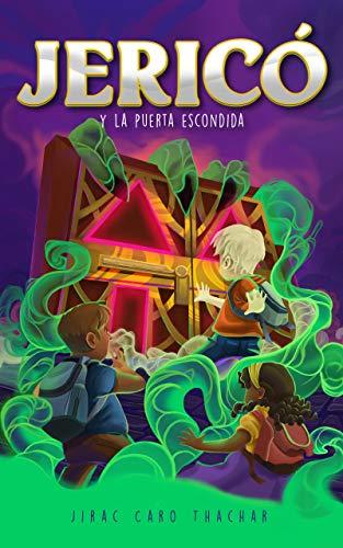 Jericó y la puerta escondida: Episodio 1: Cuento de fantasía infantil – juvenil para niños y niñas de 8 a 12 años (Serie de Jericó) (Spanish Edition)
