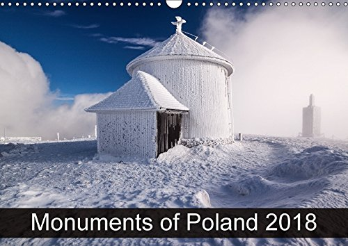 Monuments of Poland 2018 (Wall Calendar 2018 DIN A3 Landscape): The best photos from Wiki Loves Monuments, the world\'s largest photo competition on ... [Kalender] [Apr 01, 2017] Wallroth, Sebastian