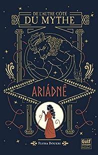 De l'autre côté du mythe,  tome 1 : Ariadné par Flora Boukri
