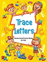 Trace Letters: Handwriting Practice Book for Kids