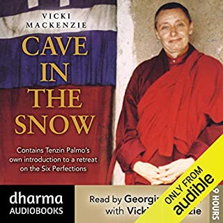 Cave in the Snow     Tenzin Palmo's Quest for Enlightenment              By:                                                                                                                                 Vicki Mackenzie                               Narrated by:                                                                                                                                 Georgina Sutton,                                                                                        Vicki Mackenzie,                                                                                        Tenzin Palmo                      Length: 9 hrs and 29 mins     75 ratings     Overall 4.7