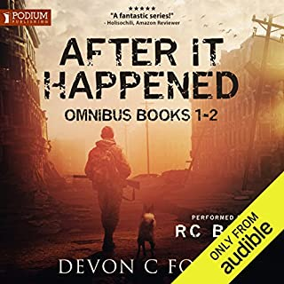 After It Happened     Publisher's Pack, Books 1 & 2              Written by:                                                                                                                                 Devon C. Ford                               Narrated by:                                                                                                                                 R. C. Bray                      Length: 12 hrs and 39 mins     41 ratings     Overall 4.6