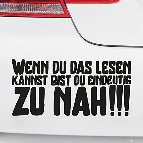 Motoking Autoaufkleber - Lustige Sprüche & Motive für Ihr Auto - Wenn du das lesen Kannst bist du eindeutig ZU NAH!!! - 17 x 8 cm - Weiß Seidenmatt