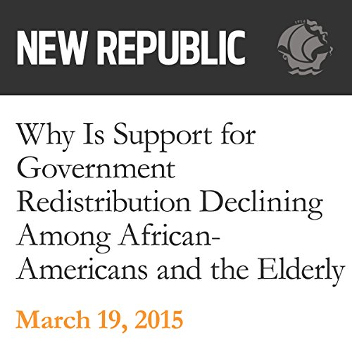 Why Is Support for Government Redistribution Declining Among African-Americans and the Elderly? audiobook cover art