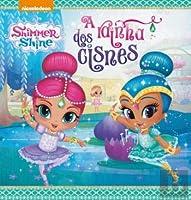 Shimmer & Shine: A Rainha dos Cisnes (Portuguese Edition)