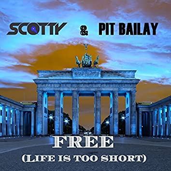 Free (Life Is Too Short) (Remixes)
