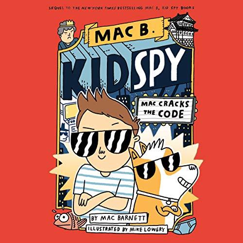 Mac Cracks the Code: Mac B., Kid Spy, Book 4