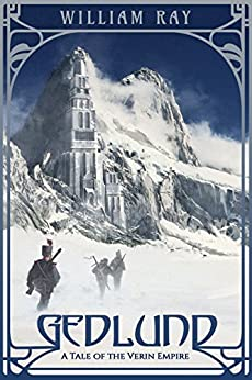 Gedlund (A Tale of the Verin Empire Book 1) by [William Ray]