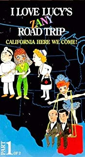 I Love Lucy's Zany Road Trip: California Here We Come! Part 1 VHS